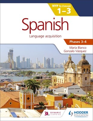 Spanish for the IB MYP 1-3 Phases 3-4 Student Book - фото 10276