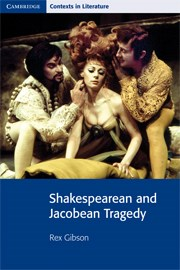 Shakespearean and Jacobean Tragedy
