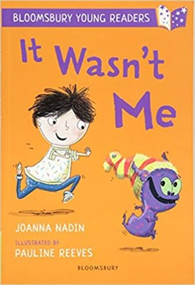 It Wasn't Me: A Bloomsbury Young Reader - фото 4509
