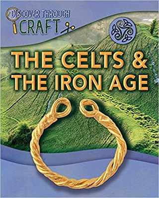 The Celts and the Iron Age (Discover Through Craft) - фото 4530