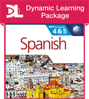 Spanish for the IB MYP 4 & 5 Phases 3-5 Dynamic Learning Package