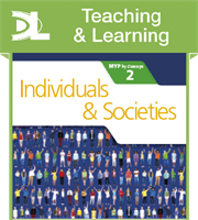Individuals and Societies for the IB MYP 2 Teaching & Learning Resource