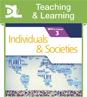 Individuals and Societies for the IB MYP 3 Teaching & Learning Resource