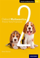Oxford Mathematics Primary Years Programme Practice and Mastery Book 2