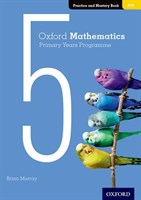 Oxford Mathematics Primary Years Programme Practice and Mastery Book 5