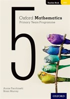 Oxford Mathematics Primary Years Programme Teacher Book 5