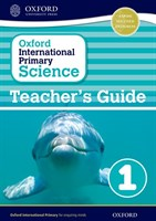 Oxford International Primary Science: Stage 1: Age 5-6 Teacher's Guide 1