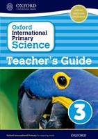 Oxford International Primary Science: Stage 3: Age 7-8 Teacher's Guide 3