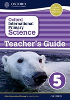 Oxford International Primary Science: Stage 5: Age 9-10 Teacher's Guide 5