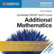 Cambridge IGCSE™ and O Level Additional Mathematics Cambridge Elevate Teacher's Resource Access Card