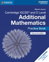 Cambridge IGCSE™ and O Level Additional Mathematics Practice Book