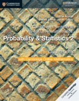 Cambridge International AS & A-Level Mathematics Probability and Statistics 2 Coursebook with Cambridge Online Mathematics