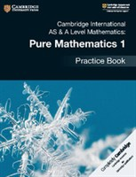 Cambridge International AS & A-Level Mathematics Pure Mathematics 1 Practice Book