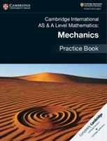 Cambridge International AS & A-Level Mathematics Mechanics Practice Book