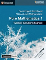Cambridge International AS & A Level Mathematics Pure Mathematics 1 Worked Solutions Manual with Cambridge Elevate Edition