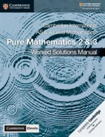 Cambridge International AS & A Level Mathematics Pure Mathematics 2 and 3 Worked Solutions Manual with Cambridge Elevate Edition