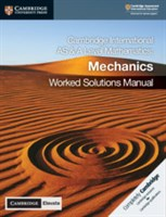 Cambridge International AS & A Level Mathematics Mechanics Worked Solutions Manual with Cambridge Elevate Edition