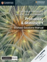 Cambridge International AS & A Level Mathematics Probability and Statistics 1 Worked Solutions Manual with Cambridge Elevate Edition