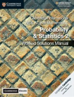 Cambridge International AS & A Level Mathematics Probability and Statistics 2 Worked Solutions Manual with Cambridge Elevate Edition