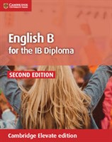 English B for the IB Diploma Coursebook Cambridge Elevate edition (2Yr)