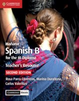 Manana Spanish B Course for the IB Diploma Teacher's Resource with Cambridge Elevate
