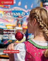 Deutsch im Einsatz German B Course for the IB Diploma Coursebook
