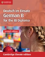 Deutsch im Einsatz German B Course for the IB Diploma Coursebook Cambridge Elevate (2Yr)