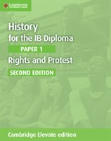 History for the IB Diploma Paper 1 Rights and Protest Cambridge Elevate edition (2Yr)