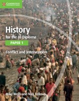 History for the IB Diploma: Paper 1: Conflict and Intervention
