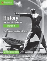 History for the IB Diploma: Paper 1: The Move to Global War