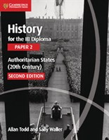History for the IB Diploma: Paper 2: Authoritarian States (20th Century)