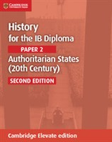 History for the IB Diploma: Paper 2: Authoritarian States (20th Century) Cambridge Elevate edition (2Yr)