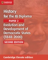 History for the IB Diploma: Paper 2: Evolution and Development of Democratic States Cambridge Elevate edition (2Yr)