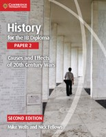 History for the IB Diploma: Paper 2: Causes and Effects of 20th Century Wars