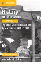 History for the IB Diploma Paper 3: The Great Depression and the Americas (mid 1920s–1939)