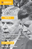 History for the IB Diploma Paper 3: Political Developments in the United States (1945–1980) and Canada (1945–1982)