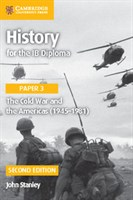 History for the IB Diploma Paper 3: The Cold War and the Americas (1945–1981)