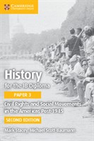 History for the IB Diploma Paper 3: Civil Rights and Social Movements in the Americas Post-1945