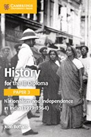 History for the IB Diploma Paper 3: Nationalism and Independence in India (1919–1964)