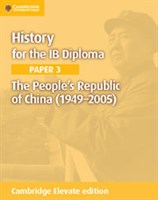 History for the IB Diploma Paper 3: The People's Republic of China (1949–2005) Cambridge Elevate edition (2Yr)