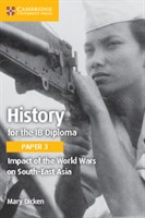 History for the IB Diploma Paper 3: Impact of the world wars on South-East Asia