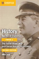 History for the IB Diploma Paper 3: The Soviet Union and Post-Soviet Russia (1924–2000)