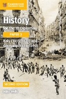 History for the IB Diploma Paper 3: Italy (1815–1871) and Germany (1815–1890)