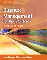 Business and Management for the IB Diploma Cambridge Elevate Enhanced edition (2Yr)