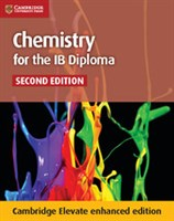 Chemistry for the IB Diploma Coursebook Cambridge Elevate enhanced edition (2Yr)