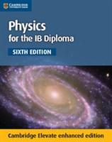 Physics for the IB Diploma Coursebook Cambridge Elevate enhanced edition (2Yr)