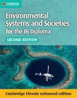Environmental Systems and Societies for the IB Diploma Cambridge Elevate enhanced edition (2Yr)