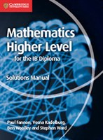 Mathematics for the IB Diploma: Mathematics Higher Level Solutions Manual