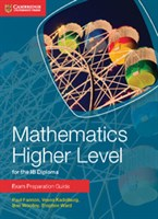 Mathematics for the IB Diploma: Mathematics Higher Level Exam Preparation Guide
