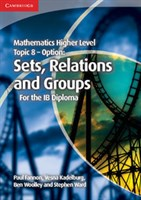 Mathematics Higher Level for the IB Diploma: Option Topic 8: Sets, Relations and Groups